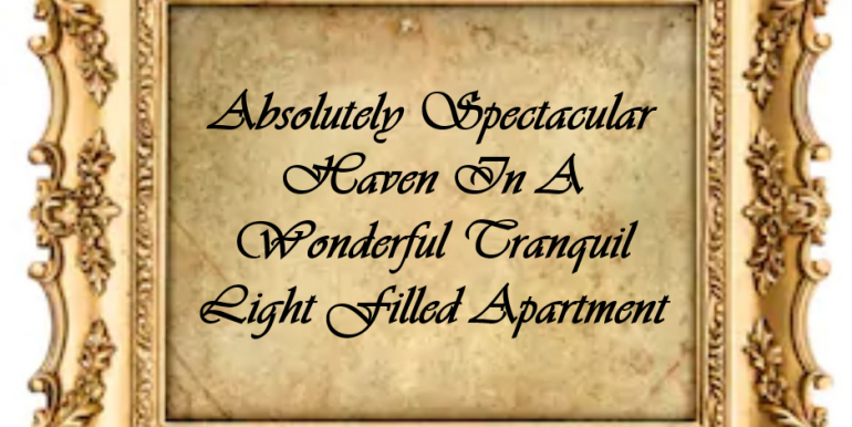 0 Title - Absolutely Spectacular Haven In A Wonderful Tranquil Light Filled Apartment