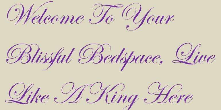 0 Title - Welcome To Your Blissful Bedspace, Live Like A King Here