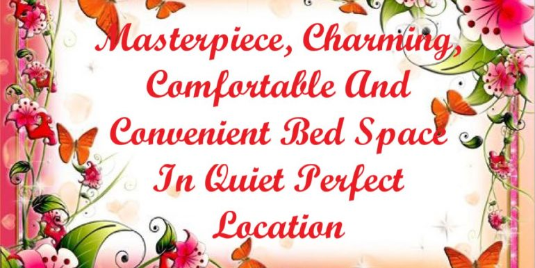 0 - Masterpiece, Charming, Comfortable And Convenient Bed Space In Quiet Perfect Location