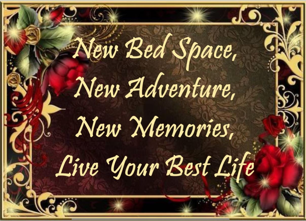 New Bed Space, New Adventure, New Memories, Live Your Best Life